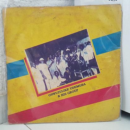 Onwuzulike Udemgba& His Group - 1982