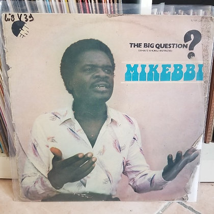 Mikebbi – The Big Question (What's Wrong Nigerians?) [EMI]