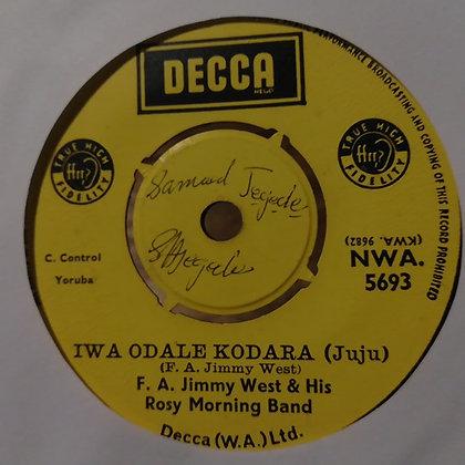 F.A. Jimmy West & His Rosy Morning Band - Iwa Odale Kodara (Juju) [Decca]