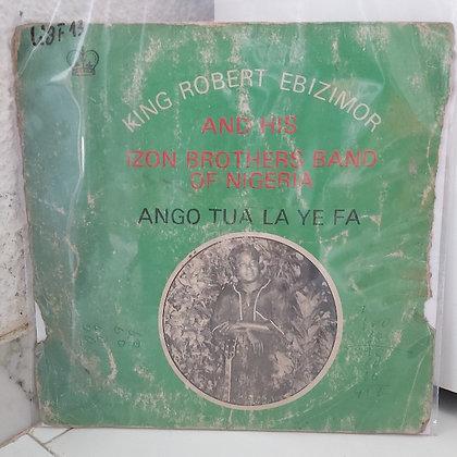 King Robert Ebizimor And His Ijaw Brothers - Ango Tua La Ye Fa [Sir Dol