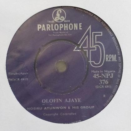 Nosiru Atunwon & His Group - Olofin Ajaye [Parlophone]