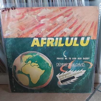 Dennis MacDavid – Afrilulu - Praise Be To God Our Daddy