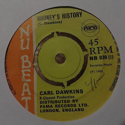 Carl Dawkins / The Dynamites – Rodney's History / Drumbago [Nu Beat]