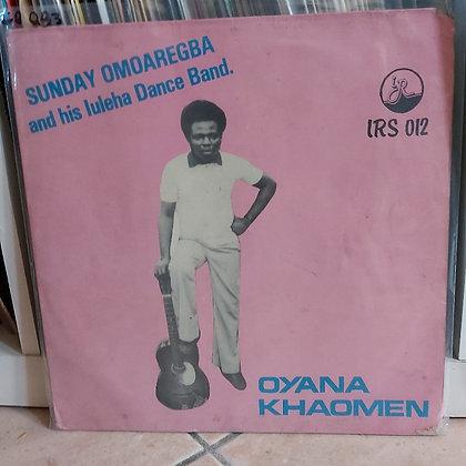 Sunday Omoaregba And His Iuleha Dance Band – Oyana Khaomen [Iruobe]