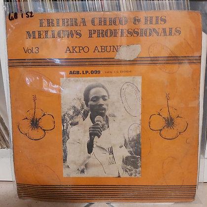 Eribra Chico & His Mellows Professionals – Vol. 3 - Akpo Abundon
