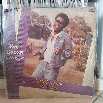 Keni George And The Gentiles – I Don't Wanna Miss You [CRS]