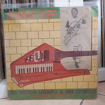 Sir Victor Uwaifo & His Titibitis – Change Over [Polydor]