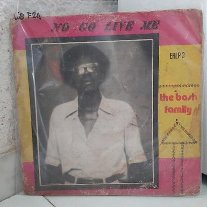 Bash Family Guys of Ghana - No Go Live Me [Echo Bimbo Records]