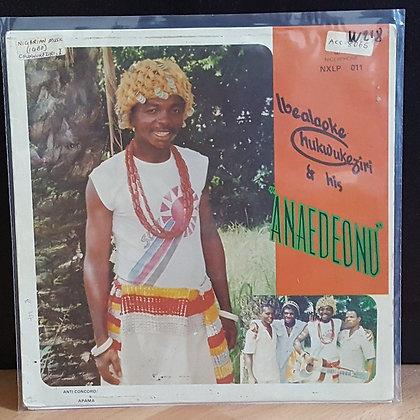 "Ibealaoke Chukwukeziri & His ""Anaedeonu"" – Anti Concord/Apama"
