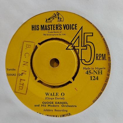 Ojoge Daniel & His Moder Orchestra - Wale O [HMV - 60's]