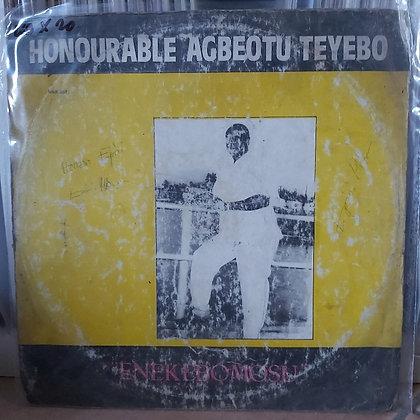 Honourable Agbeotu Teyebo – Enekebomosu [ Nnadi & Sons Record Stores ]