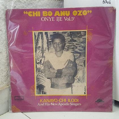 Kanayo-Chi Ilodi & His New Apostle Singers - Chi Bo Anu Ozo
