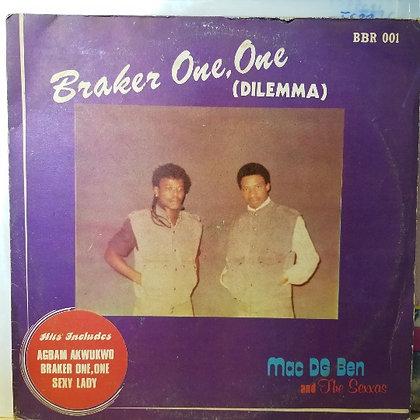 Mac D.G. Ben And The Sexxas – Braker One, One (Dilemma)