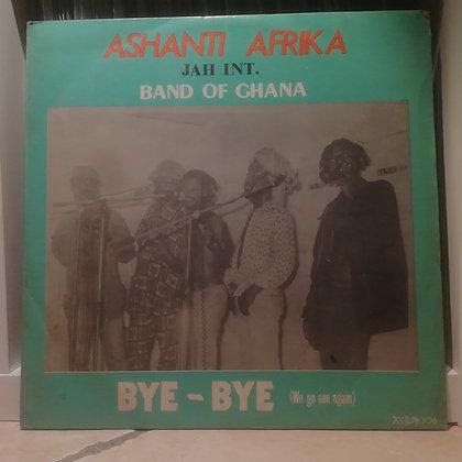 Ashanti Afrika Jah Int. Band Of Ghana – Bye ~ Bye (We Go See Again)
