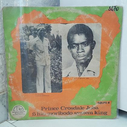Prince Crossdale Juba & His Moribodo System king [New Quality records]