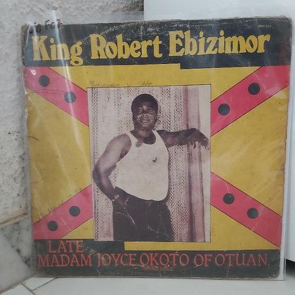 King Robert Ebizimor - Late Madam Joyce Okoto Of Otuan [Iwa-Lewa Music]