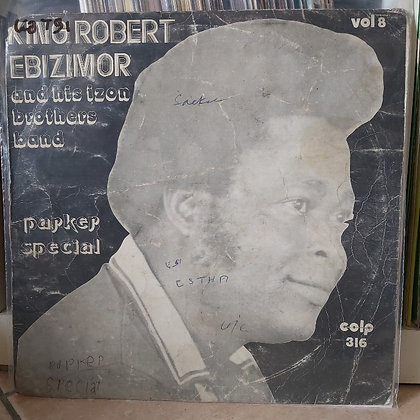 King Robert Ebizimor And His Izon Brothers Band – Vol 8 - Parker Special