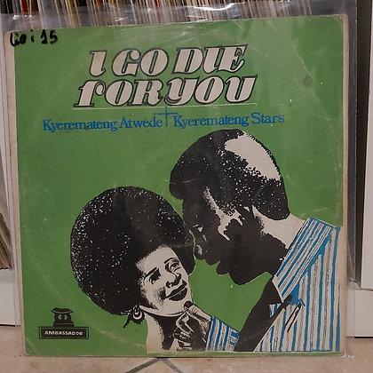 Kyeremateng Atwede + Kyeremateng Stars – I Go Die For You [Ambassador]