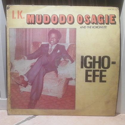 I. K. Mudodo Osagie And The Kokonute – Igho - Efe [EMI]