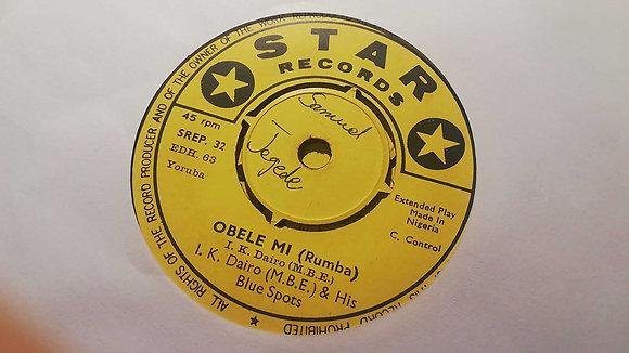 I. K. Dairo M.B.E. & His Blue Spots – Obele Mi (Rumba) [Star Records]