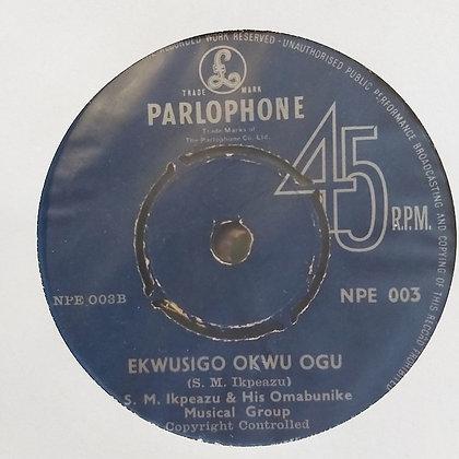 S.M. Ikpeazu & His Omabunike Musical Group - Ekwusigo Okwu Ogu [Parlophone]