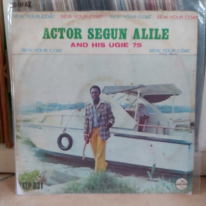 Actor Segun Alile And His Ugie 75 ‎– Sew Your Coat