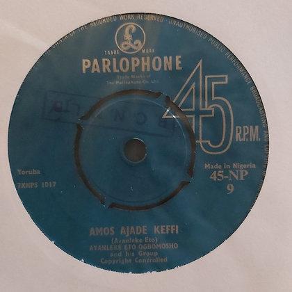 Ayanleke Eto Ogbomosho - Amos Ajade Keffi [Parlophone]