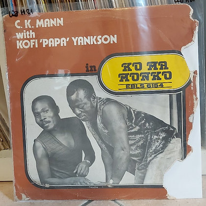 C.K. Mann With Kofi 'Papa' Yankson – Ko Ma Monko [Essiebons – EBLS 6154]