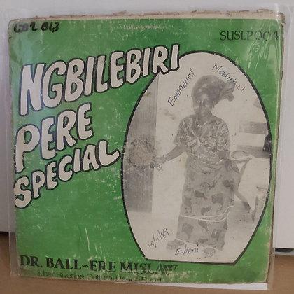 Dr-Ball Ere Mislaw - Ngbilebiri Pere Special [SUS Records]