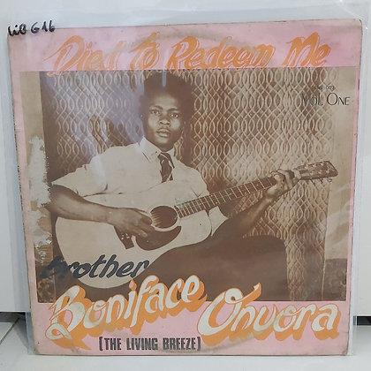 Brother Boniface Onuora - Died To Redeem Me [Ezi Ngozi]
