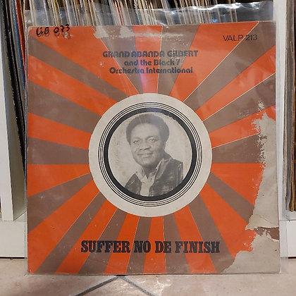 Grand Abanda Gilbert & The Black 7 Orchestra Int. - Suffer No De Finish