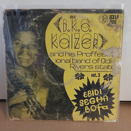 Great B.K.O. Kaizer And His Proffessional Band Of Odi - Ebidi Segha Bofa