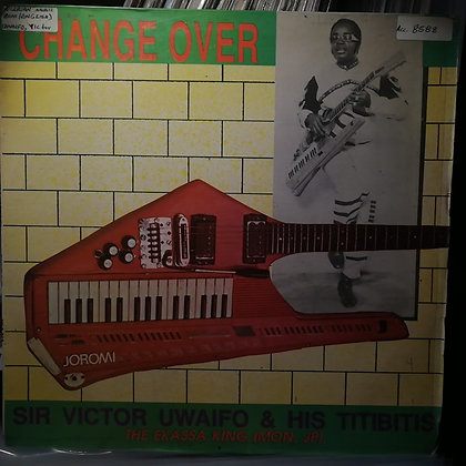 Sir Victor Uwaifo & His Titibitis ‎– Change Over [Polydor]