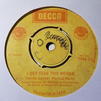 Jimmy Conter Musical Party - I Dey Fear This World [Decca]