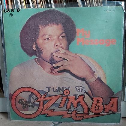 Tony Grey & Ozimba – My Message [EMI]