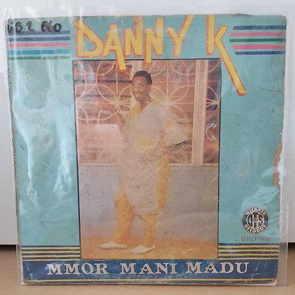 Danny K – Mmor Mani Madu [Ojikutu Records]