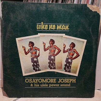 Osayomore Joseph & His Ulele Power Sound ‎– Who Know Man [Supremedisk]