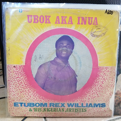 Etubom Rex Williams & His Nigerian Artistes ‎– Ubok Aka Inua [Philips]