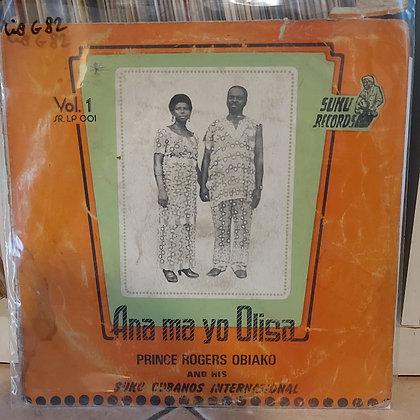 Prince Rogers Obiako And His Suku Cubanos International – Ana Ma Yo Olisa