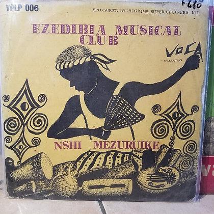 Ezedibia Musical Club - Nshi Mezuruike [Voca Production]