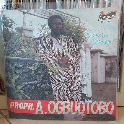 Proph. Afam Ogbuotobo - Obeche Ozena [Tabansi]