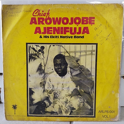 Chief Arowojobe Ajenifuja & His Ekiti Native Band [Arowojobe Records]]