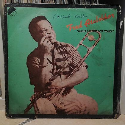 Fred Atalobhor – Wahala Dey For Town [HMV]