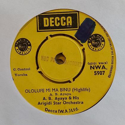 A.B. Ayaya & His Arigidi Star Orchestra - Ololufe Mi Ma Binu [Decca 60's]