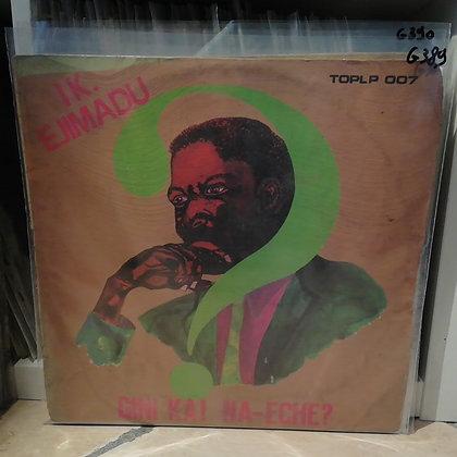 I.K. Ejimadu – Gini Ka! Na-eche? [Top Records – TOPLP 007]