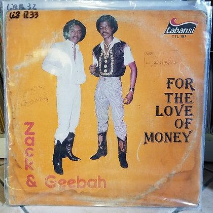 Zack & Geebah – For The Love Of Money [Tabansi]
