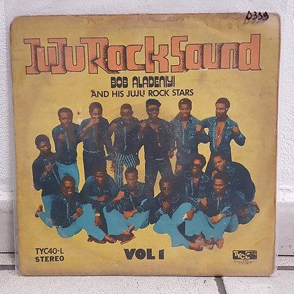Bob Aladeniyi And His Juju Rock Stars – Juju Rock Sound Vol 1[Take Your Choice]