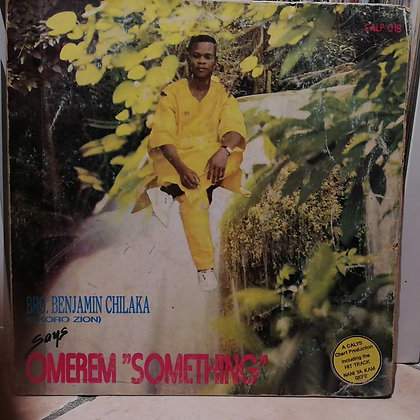"Bro.Benjamin Chilaka - Omerem ""Something"" [Calys Records]"