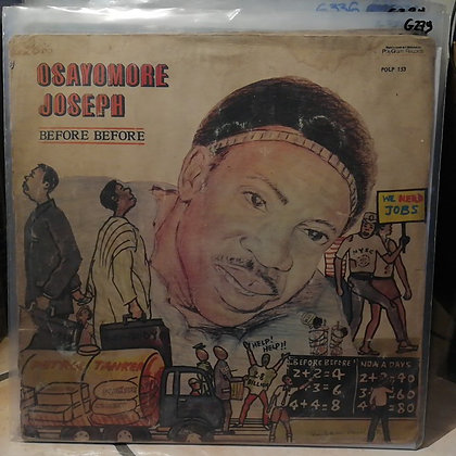 Osayomore Joseph And The Ulele Power Sounds – Before Before [Polydor]