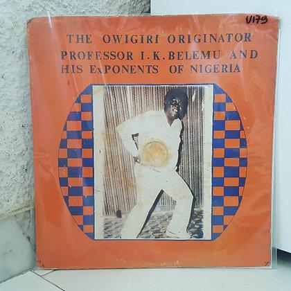 Professor I.K.Belemu And His Exponents Of Nigeria – The Owigiri Origin